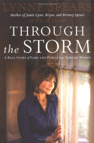 Through the Storm: A Real Story of Fame and Family in a Tabloid World 9781595551566