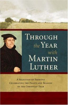Through the Year with Martin Luther 9781598561234