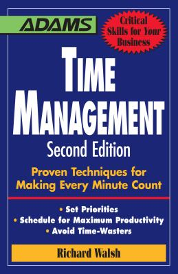 Time Management: Proven Techniques for Making Every Minute Count 9781598697650