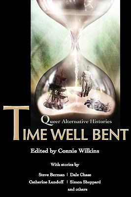 Time Well Bent: Queer Alternative Histories 9781590211342