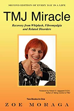 Tmj Miracle: Recovery from Whiplash, Fibromyalgia and Related Disorders 9781598586800