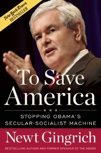 To Save America: Stopping Obama's Secular-Socialist Machine 9781596985964