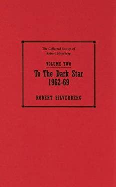 To the Dark Star 1962-69 9781596060890