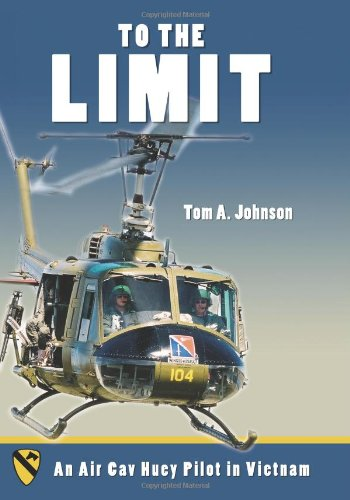 To the Limit: An Air Cav Huey Pilot in Vietnam 9781597970013