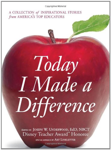 Today I Made a Difference: A Collection of Inspirational Stories from Americaas Top Educators 9781598698343