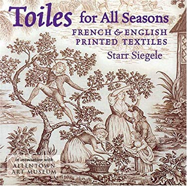 Toiles for All Seasons: French & English Printed Textiles 9781593730307