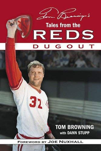 Tom Browning's Tales from the Reds Dugout 9781596700468