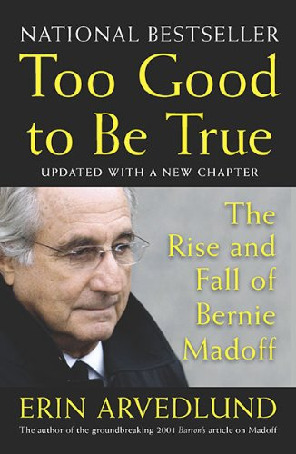 Too Good to Be True: The Rise and Fall of Bernie Madoff 9781591842996