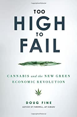 Too High to Fail: Cannabis and the New Green Economic Revolution 9781592407095