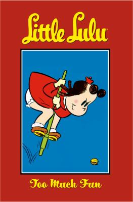 Little Lulu Volume 13: Too Much Fun 9781593076214