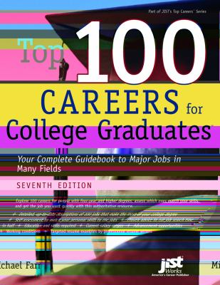 Top 100 Careers for College Graduates: Your Complete Guidebook to Major Jobs in Many Fields 9781593573188