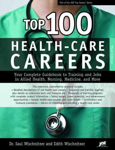 Top 100 Health-Care Careers: Your Complete Guidebook to Training and Jobs in Allied Health, Nursing, Medicine, and More 9781593578091