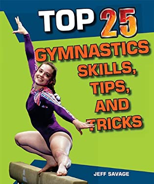 Top 25 Gymnastics Skills, Tips, and Tricks 9781598453584