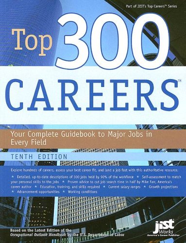 Top 300 Careers: Your Complete Guidebook to Major Jobs in Every Field 9781593573164