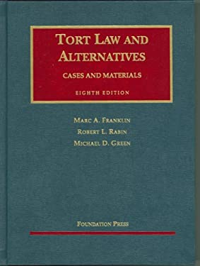 Tort Law and Alternatives: Cases and Materials 9781599410357