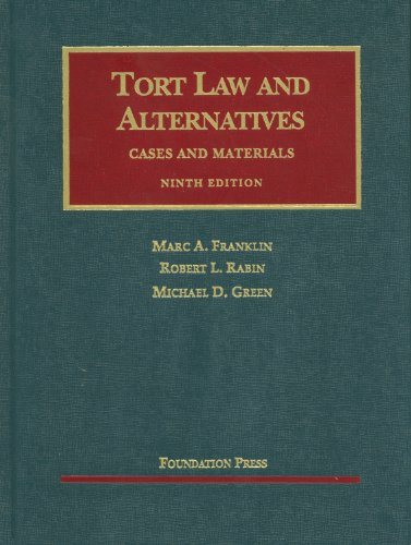 Tort Law and Alternatives: Cases and Materials - 9th Edition