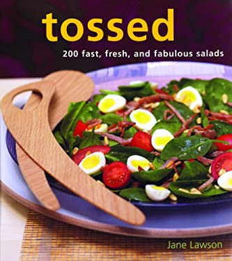 Tossed: 200 Fast, Fresh, and Fabulous Salads 9781592234189