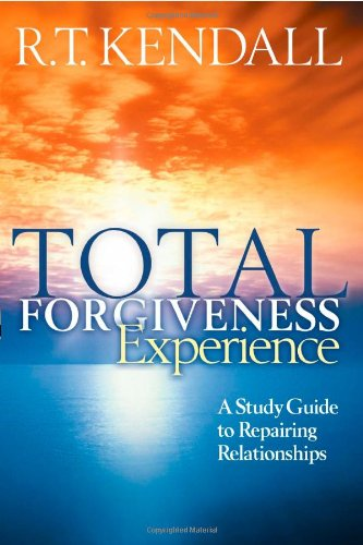 Total Forgiveness Experience: A Study Guide to Repairing Relationships 9781591855521