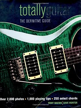 Totally Guitar: The Definitive Guide 9781592231997