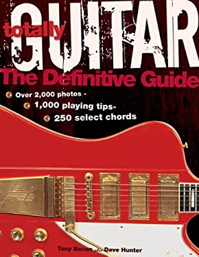 Totally Guitar: The Definitive Guide 9781592238569