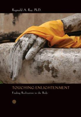 Touching Enlightenment: Finding Realization in the Body 9781591796183