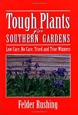 Tough Plants for Southern Gardens 9781591860020