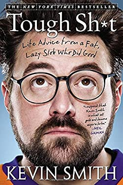 Tough Sh*t: Life Advice from a Fat, Lazy Slob Who Did Good 9781592407446