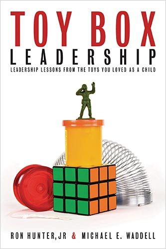 Toy Box Leadership: Leadership Lessons from the Toys You Loved as a Child 9781595553287