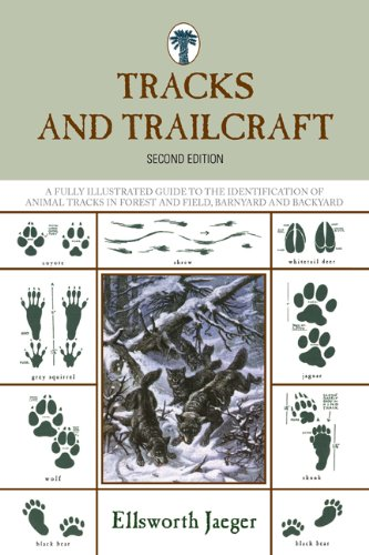 Tracks and Trailcraft: A Fully Illustrated Guide to the Identification of Animal Tracks in Forest and Field, Barnyard and Backyard 9781599218045