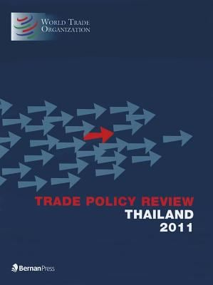 Trade Policy Review - Thailand 2011 9781598885576
