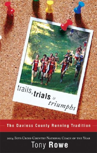 Trails, Trials & Triumphs: The Daviess County Running Tradition 9781598867275
