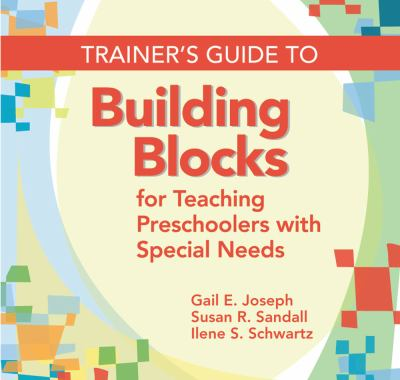 Trainer's Guide to Building Blocks for Teaching Preschoolers with Special Needs 9781598570496