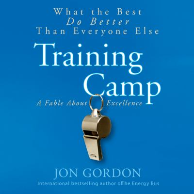 Training Camp: What the Best Do Better Than Everyone Else 9781596593558
