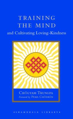 Training the Mind and Cultivating Loving-Kindness 9781590302521