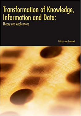 Transformation of Knowledge, Information and Data: Theory and Applications 9781591405283