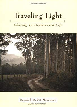 Traveling Light: Chasing an Illuminated Life 9781590281499