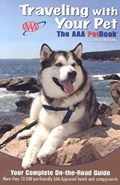 Traveling with Your Pet: The AAA Petbook 9781595083722
