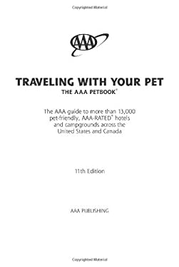 Traveling with Your Pet: The AAA Petbook 9781595083258