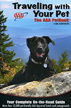 Traveling with Your Pet: The AAA Petbook 9781595084392