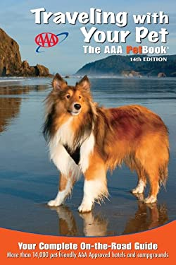 Traveling with Your Pet: The AAA Petbook 9781595085030