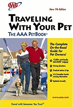 Traveling with Your Pet - The AAA Petbook: 7th Edition 9781595080417