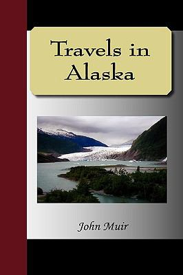 Travels in Alaska 9781595475626