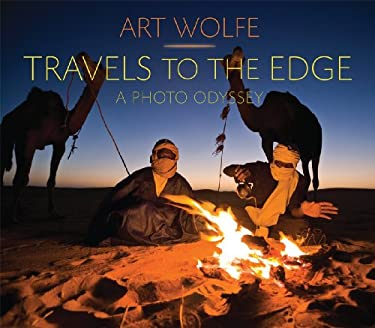Travels to the Edge: The Photo Odyssey 9781594852770