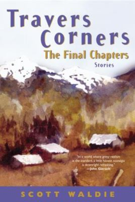 Travers Corners: The Final Chapters: Stories 9781592285747