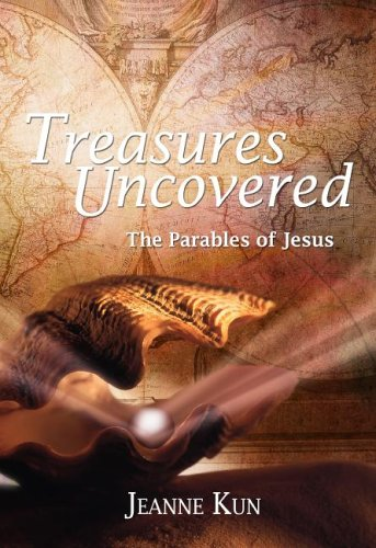Treasures Uncovered: The Parable of Jesus Six Sessions for Individuals or Groups 9781593250560