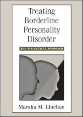 Treating Borderline Personality Disorder: The Dialectical Approach 9781593853679