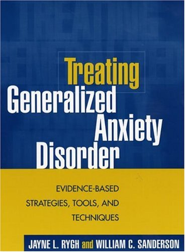 Treating Generalized Anxiety Disorder: Evidence-Based Strategies, Tools, and Techniques 9781593850395
