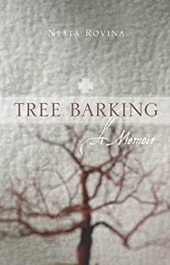 Tree Barking: A Memoir 9781597140812