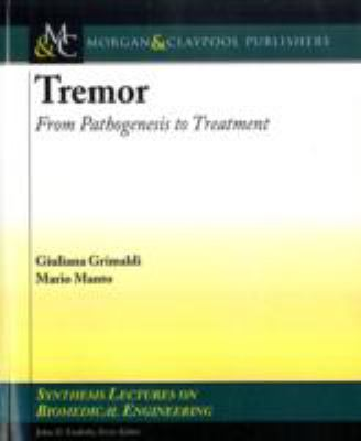 Tremor: From Pathogenesis to Treatment 9781598296389