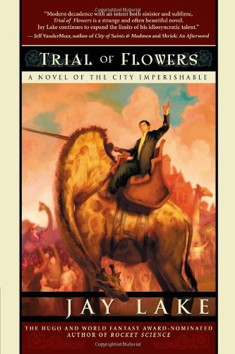 Trial of Flowers: A Novel of the City Imperishable 9781597800563